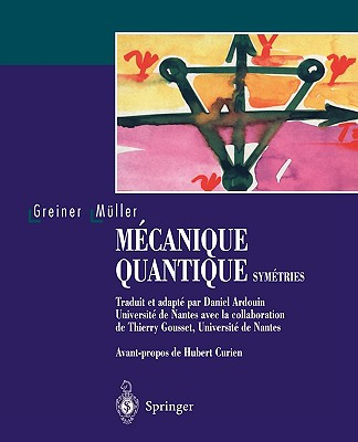 Mecanique Quantique. Symetries - Greiner, Walter, and Ardouin, D (Translated by), and Curien, H (Preface by)