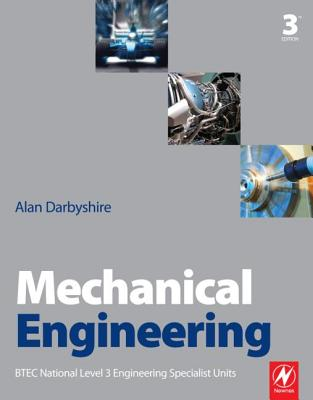 Mechanical Engineering: BTEC National Engineering Specialist Units - Darbyshire, Alan
