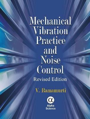 Mechanical Vibration Practice and Noise Control - Ramamurti, V
