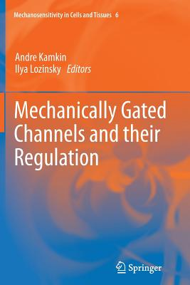 Mechanically Gated Channels and Their Regulation - Kamkin, Andre (Editor)