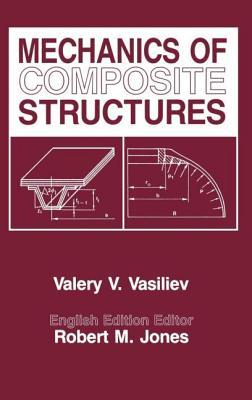 Mechanics of Composite Structures - Vasiliev, V V