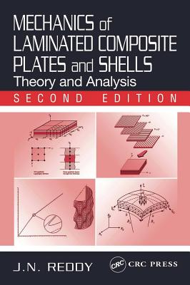 Mechanics of Laminated Composite Plates and Shells: Theory and Analysis, Second Edition - Reddy, J N