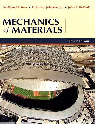 Mechanics of Materials - Beer, Ferdinand Pierre, and Johnston, E Russel, and Dewolf, John T