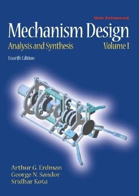 Mechanism Design: Analysis and Synthesis - Erdman, Arthur G, and Sandor, George N, and Kota, Sridhar