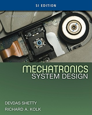 Mechatronics System Design: SI - Shetty, Devdas, and Kolk, Richard A