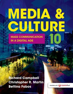 Media & Culture: Mass Communication in a Digital Age - Campbell, Richard, and Martin, Christopher R, and Fabos, Bettina, Professor