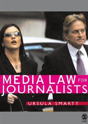 Media Law for Journalists - Smartt, Ursula, Mrs.