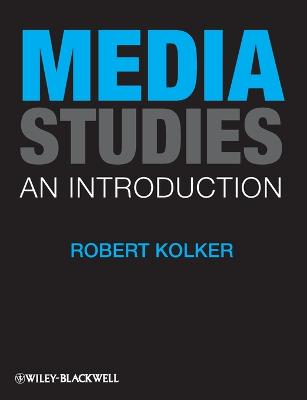 Media Studies: An Introduction - Kolker, Robert