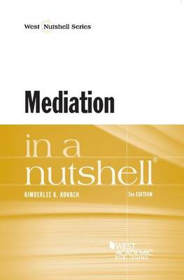 Mediation in a Nutshell - Kovach, Kimberlee K.
