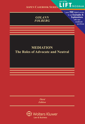 Mediation: The Roles of Advocate and Neutral - Golann, Dwight, and Folberg, Jay, Jd