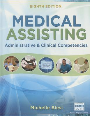 Medical Assisting: Administrative and Clinical Competencies - Blesi, Michelle