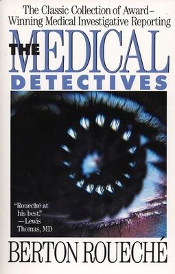 Medical Detectives - Roueche, Berton, and Roueche, B