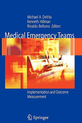 Medical Emergency Teams: Implementation and Outcome Measurement - DeVita, Michael A (Editor)