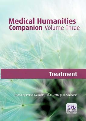 Medical Humanities Companion, Volume 3 - Louhiala, Pekka, and Heath, Iona, Dr., and Saunders, John, Professor