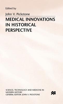Medical Innovations in Historical Perspective - Pickstone, John V. (Editor)