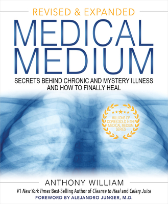 Medical Medium: Secrets Behind Chronic and Mystery Illness and How to Finally Heal (Revised and Expanded Edition) - William, Anthony