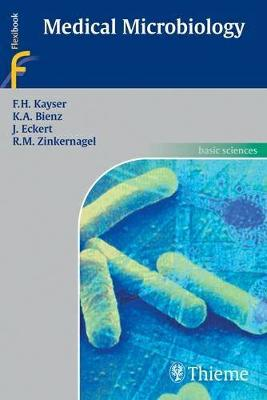 Medical Microbiology - Kayser, F. H., and Bienz, K. A., and Eckert, J.