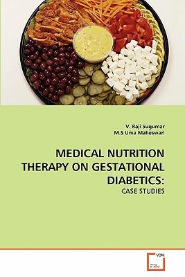 Medical Nutrition Therapy on Gestational Diabetics - Sugumar V Raji, and Uma Maheswari M S