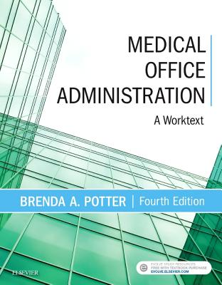 Medical Office Administration: A Worktext - Potter, Brenda A