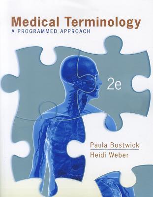 Medical Terminology: A Programmed Approach - Bostwick, Paula, and Weber, Heidi