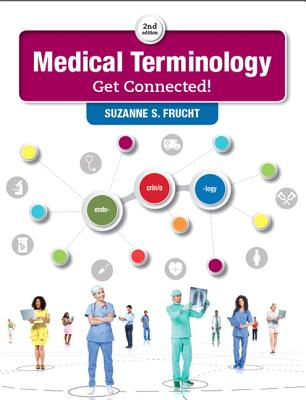 Medical Terminology: Get Connected! - Frucht, Suzanne S.