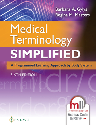 Medical Terminology Simplified: A Programmed Learning Approach by Body System - Gylys, Barbara A, Bs, Med, Cma-A, and Masters, Regina M