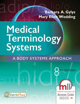 Medical Terminology Systems: A Body Systems Approach - Gylys, Barbara A, Bs, Med, Cma-A, and Wedding, Mary Ellen