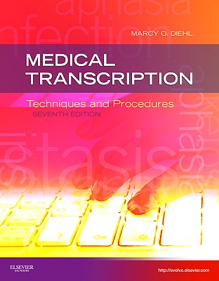 Medical Transcription: Techniques and Procedures - Diehl, Marcy O, Cma-A, Cmt