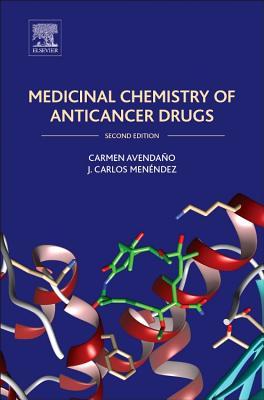 Medicinal Chemistry of Anticancer Drugs - Avendano, Carmen, and Menendez, J. Carlos
