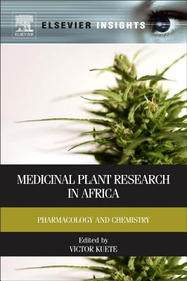 Medicinal Plant Research in Africa: Pharmacology and Chemistry - Kuete, Victor, Dr. (Editor)