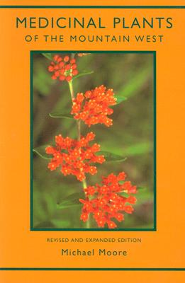 Medicinal Plants of the Mountain West - Moore, Michael
