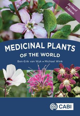 Medicinal Plants of the World - van Wyk, Ben-Erik, and Wink, Michael