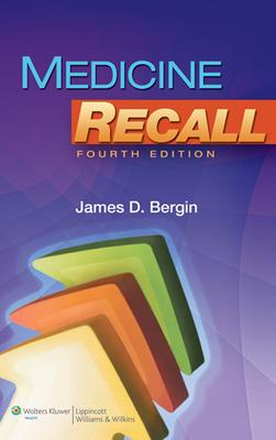 Medicine Recall - Bergin, James D, MD