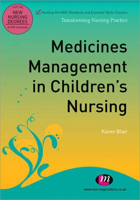 Medicines Management in Children's Nursing - Blair, Karen