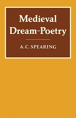 Medieval Dream-Poetry - Spearing, A C