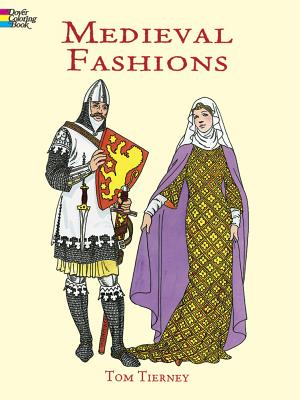 Medieval Fashions Coloring Book - Tierney, Tom