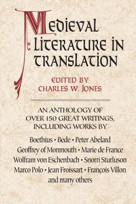 Medieval Literature in Translation - Jones, Charles W (Editor)