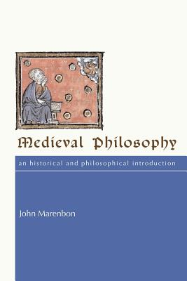 Medieval Philosophy: An Historical and Philosophical Introduction - Marenbon, John
