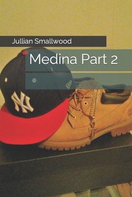 Medina Part 2 - Smallwood, Jullian