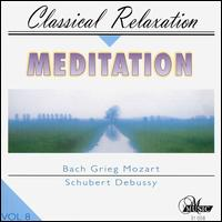 Meditation: Classical Relaxation, Vol. 8 - Andreas Juffinger (organ); Benno Pierweijer (piano); Budapest Strings; Daniel Gerard (piano); Erno Sebestyen (violin);...