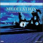 Meditation-Classics for Dreaming - Chamber Orchestra (chamber ensemble); Dubravka Tomsic (piano); José Ostrac (clarinet); Mi-Joo Lee (piano);...