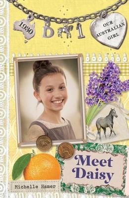 Meet Daisy: Book 1 - Hamer, Michelle, and Masciullo, Lucia (Illustrator)