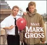 Meet Mark Gross [Clean]