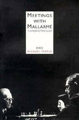 Meetings with Mallarme - Temple, Michael (Editor)