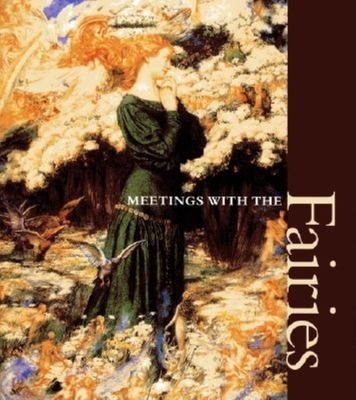 Meetings with the Fairies - Ratisseau, Elizabeth (Compiled by)