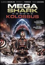 Mega Shark vs Kolossus - Christopher Douglas-Olen Ray