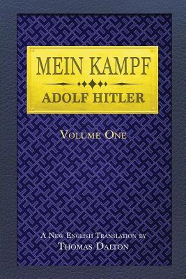 Mein Kampf (vol. 1): New English Translation - Hitler, Adolf, and Dalton, Thomas (Translated by)