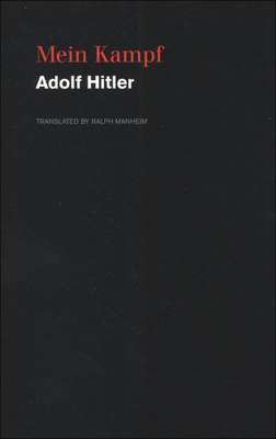 Mein Kampf - Hitler, Adolf, and Manheim, Ralph, Professor (Translated by), and Foxman, Abraham H (Introduction by)