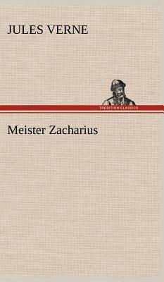 Meister Zacharius - Verne, Jules