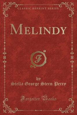 Melindy (Classic Reprint) - Perry, Stella George Stern